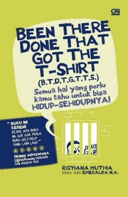Been There Done That Got The T-Shirt by Risyiana Muthia