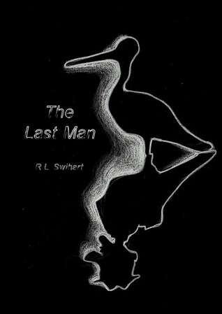The Last Man by R.L. Swihart