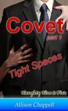Covet: Tight Spaces (Naughty Nine to Five, #1)