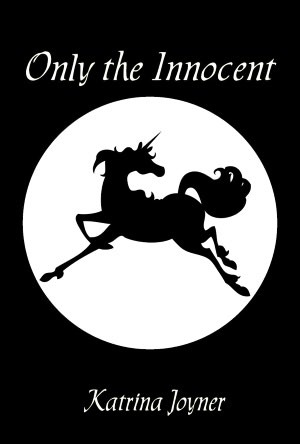 Only the Innocent by Katrina Joyner