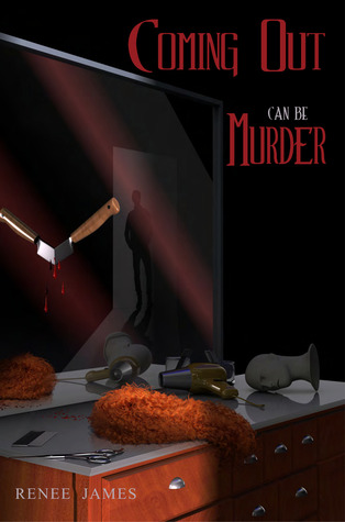 Coming Out Can Be Murder by Renee James