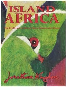Island Africa: The Evolution of Africa's Rare Animals and Plants