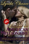 Seduced by the American Millionaire by Lynda Chance