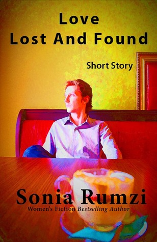 Love Lost And Found by Sonia Rumzi