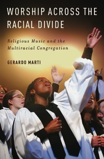 Worship Across the Racial Divide by Gerardo Marti