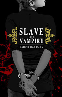 Slave to a Vampire by Amber Hartman