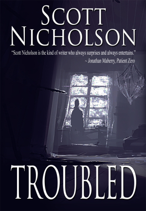 Troubled by Scott Nicholson