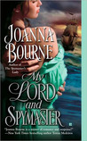 My Lord and Spymaster (The Spymaster's Lady, #2)