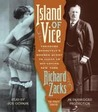 Island of Vice: Theodore Roosevelt's Doomed Quest to Clean up Sin-loving New York