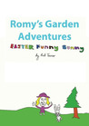 Romy's Garden Adventures: Easter Funny Bunny