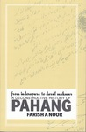 From Inderapura to Darul Makmur: A Deconstructive History of Pahang