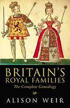Britain's Royal Families by Alison Weir