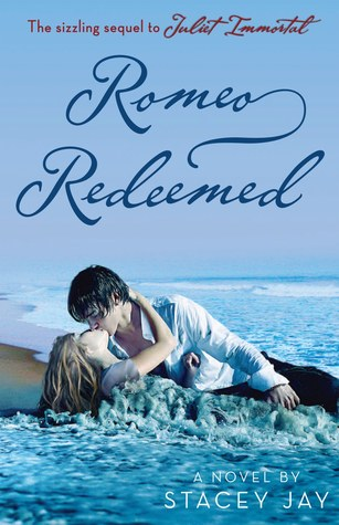 Romeo Redeemed (Juliet Immortal #2)