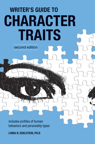 The Writer's Guide to Character Traits by Linda N. Edelstein