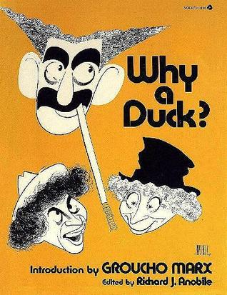Why a Duck? by Richard J. Anobile