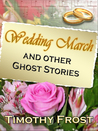 Wedding March and Other Ghost Stories
