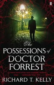 The Possessions Of Doctor Forrest by Richard T. Kelly