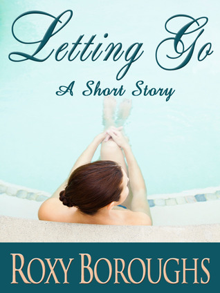 Letting Go by Roxy Boroughs