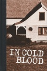 In Cold Blood: A True Account of a Multiple Murder and Its Consequences - Folio Society Edition