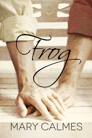Frog by Mary Calmes