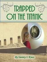 Trapped On The Titanic by Tammy Knox