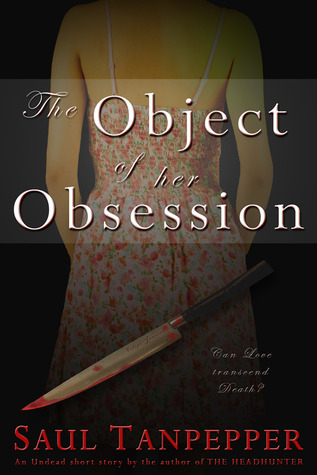 The Object of Her Obsession by Saul Tanpepper