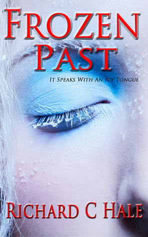 Frozen Past by Richard C. Hale