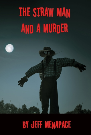 The Straw Man and a Murder by Jeff Menapace