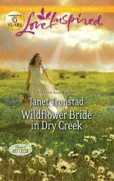 Wildflower Bride in Dry Creek by Janet Tronstad