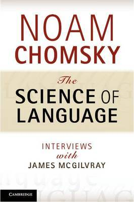 The Science of Language by Noam Chomsky