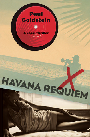 Havana Requiem, Paul Goldstein | Bibliophilia: read more books! (Recommended reading)