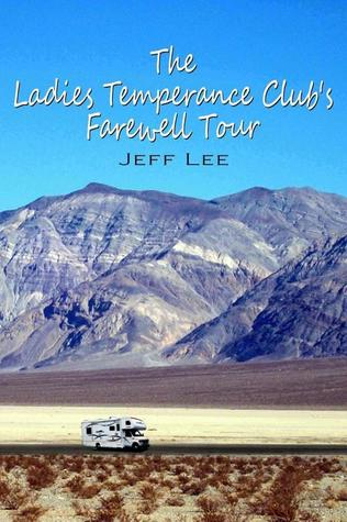 The Ladies Temperance Club's Farewell Tour by Jeff  Lee