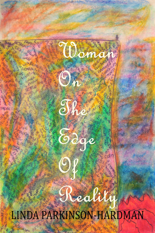 Woman on the Edge of Reality by Linda Parkinson-Hardman
