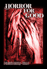 Horror for Good by Mark Scioneaux