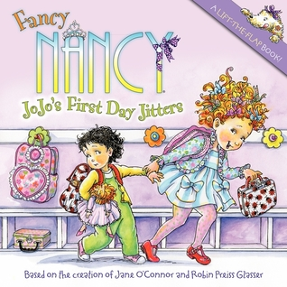 Fancy Nancy: JoJos First Day Jitters Fancy Nancy
