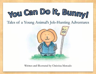 You Can Do It, Bunny! Tales of a Young Animal's Job-Hunting Adventures