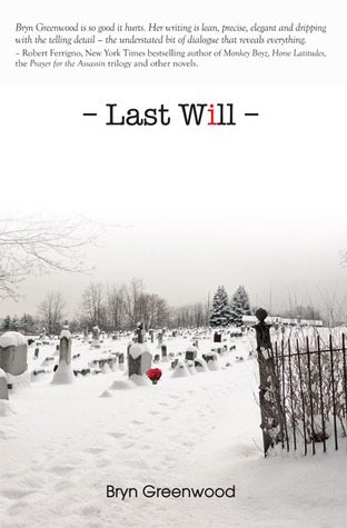 Last Will by Bryn Greenwood