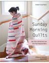 Sunday Morning Quilts: 16 Modern Scrap Projects Sort, Store, and Use Every Last Bit of Your Treasured Fabrics