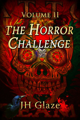 The Horror Challenge Volume II by J.H. Glaze