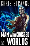 The Man Who Crossed Worlds (Miles Franco, #1)