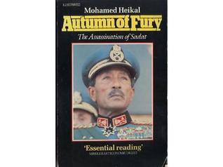 Autumn Of Fury The Assassination Of Sadat by Mohamed H. Heikal