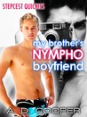 My Brother's Nympho Boyfriend (Gay Erotic Encounters #2) (Stepcest Quickie)