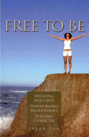 Free to Be: Defeating Insecurity, Transforming Relationships, Building Character