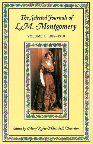 The Selected Journals of L.M. Montgomery, Vol. 1 by L.M. Montgomery