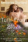Tutti-Frutti Blues, book one of The Carmel Charmers Series