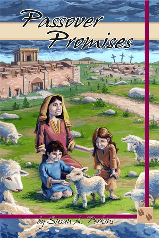 Passover Promises by Susan A. Perkins