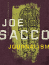Journalism by Joe Sacco