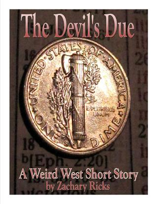 The Devil's Due by Zachary Ricks