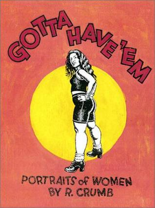 Gotta Have 'em by R. Crumb