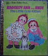 Raggedy Ann and Andy The Little Gray Kitten (Little Golden Book)